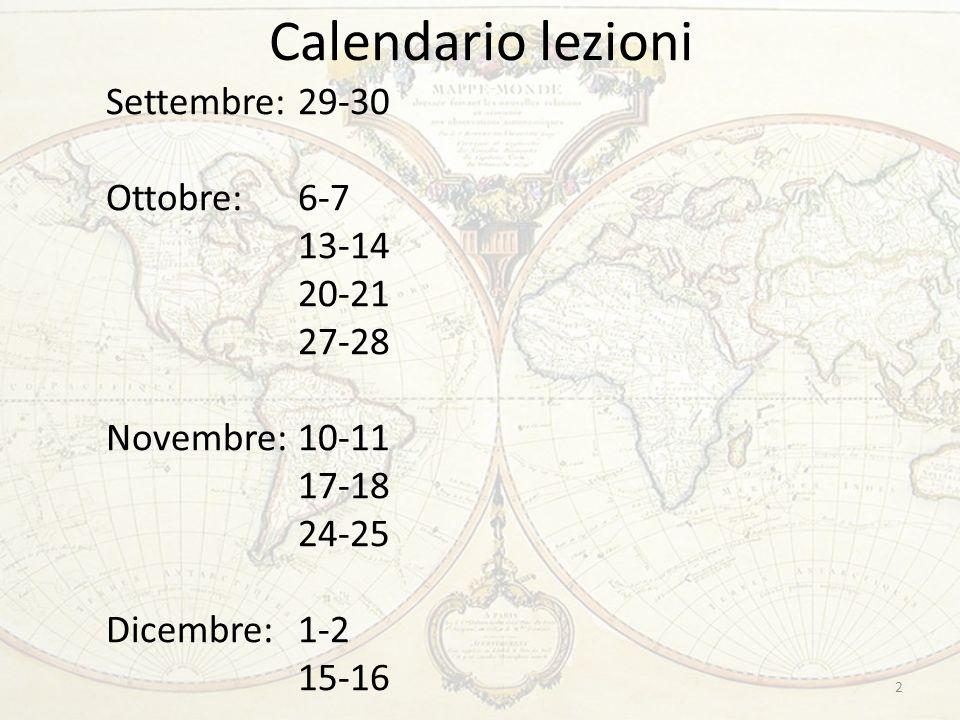 Calendario lezioni Settembre: 29-30 Ottobre: 6-7 13-14 20-21 27-28