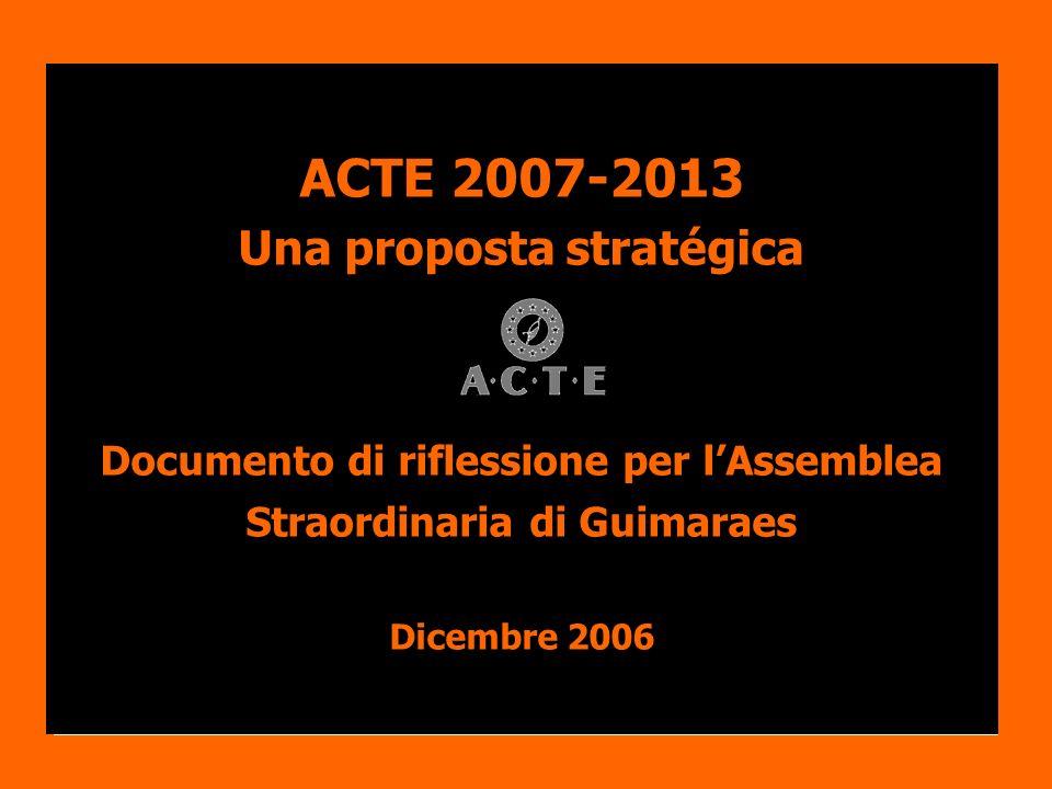 ACTE 2007-2013 Una proposta stratégica