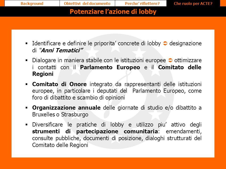 Obiettivi del documento Potenziare l'azione di lobby