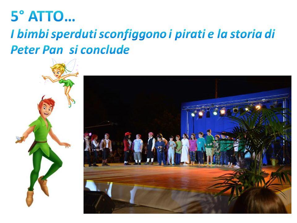 5° ATTO… I bimbi sperduti sconfiggono i pirati e la storia di Peter Pan si conclude