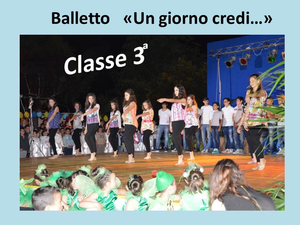 Balletto «Un giorno credi…»