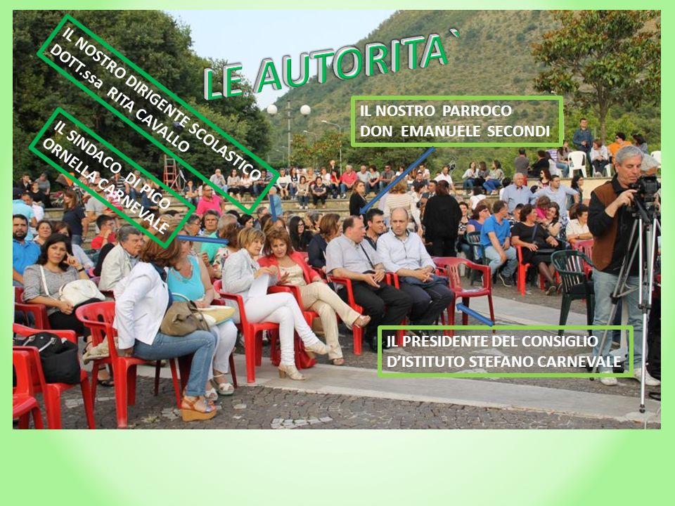 LE AUTORITA` IL NOSTRO DIRIGENTE SCOLASTICO DOTT.ssa RITA CAVALLO