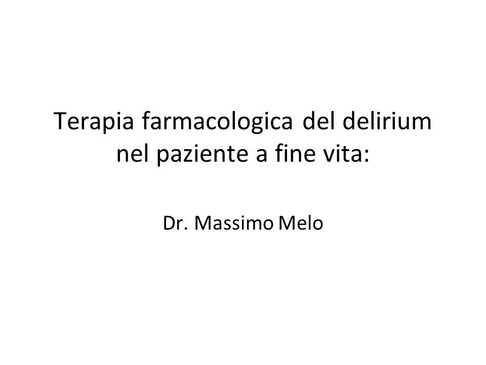 Terapia farmacologica del delirium nel paziente a fine vita: