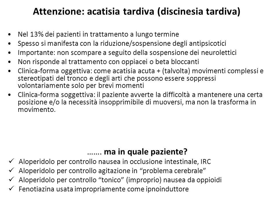 Attenzione: acatisia tardiva (discinesia tardiva)