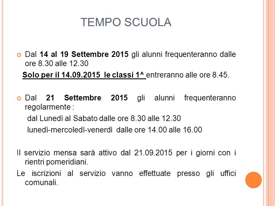 Solo per il 14.09.2015 le classi 1^ entreranno alle ore 8.45.