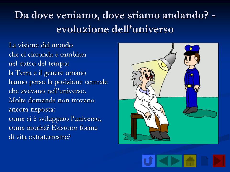 Da dove veniamo, dove stiamo andando -evoluzione dell'universo