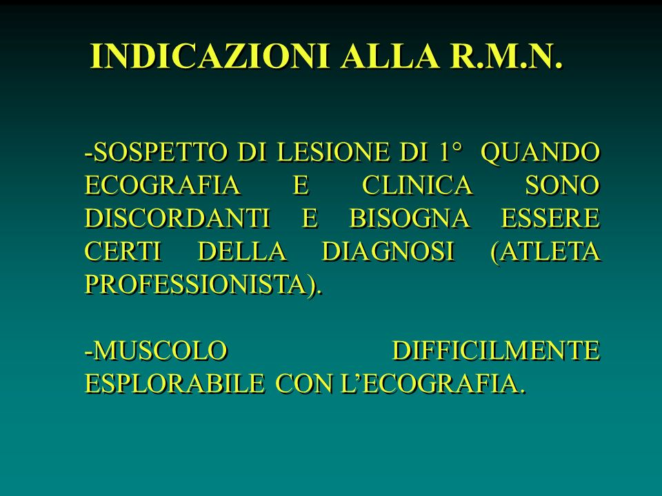 INDICAZIONI ALLA R.M.N.