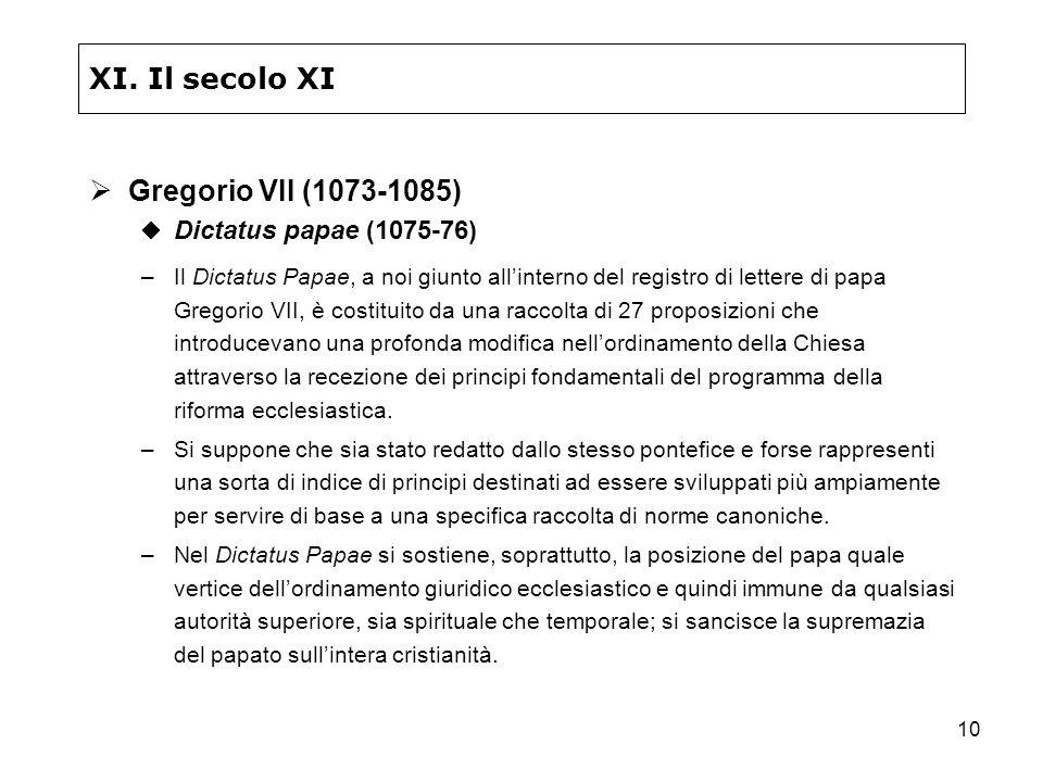 XI. Il secolo XI Gregorio VII (1073-1085) Dictatus papae (1075-76)