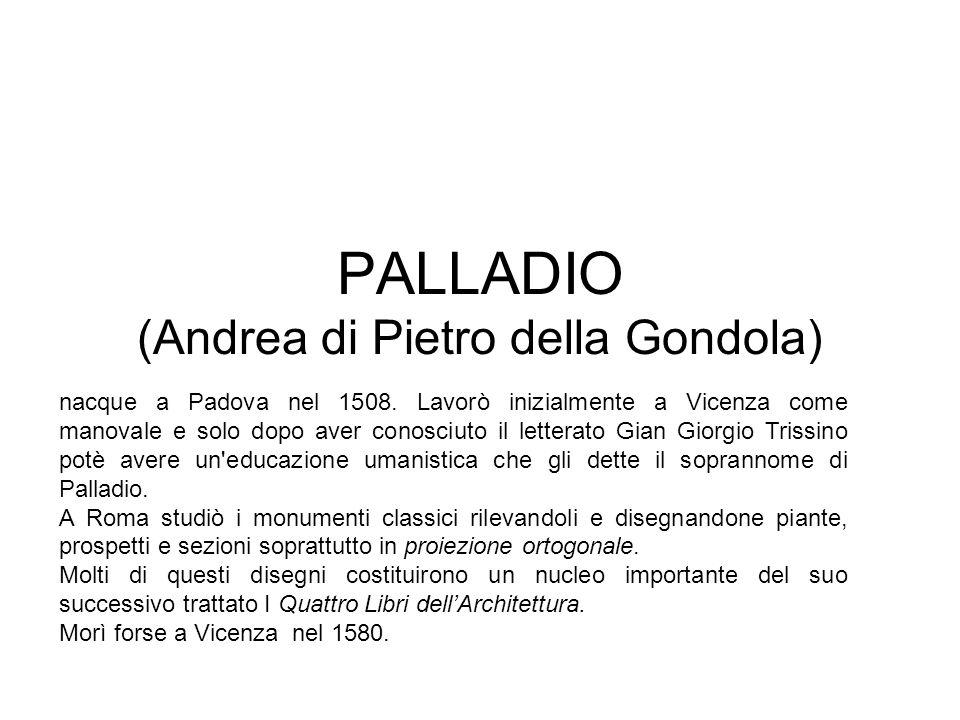 PALLADIO (Andrea di Pietro della Gondola)