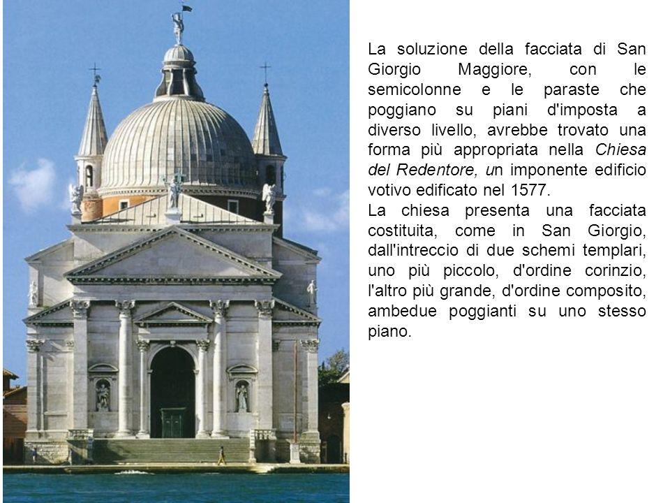 La soluzione della facciata di San Giorgio Maggiore, con le semicolonne e le paraste che poggiano su piani d imposta a diverso livello, avrebbe trovato una forma più appropriata nella Chiesa del Redentore, un imponente edificio votivo edificato nel 1577.