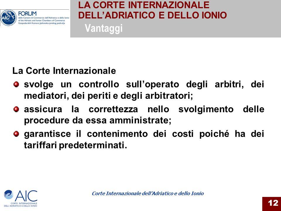 Vantaggi LA CORTE INTERNAZIONALE DELL'ADRIATICO E DELLO IONIO