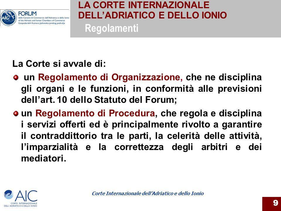 Regolamenti LA CORTE INTERNAZIONALE DELL'ADRIATICO E DELLO IONIO