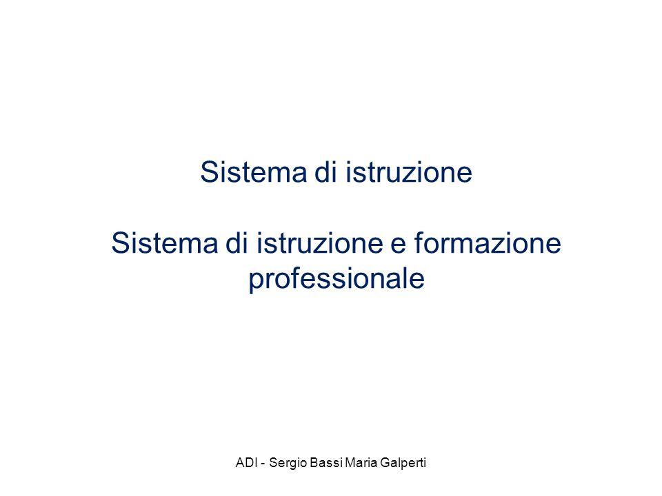 Sistema di istruzione Sistema di istruzione e formazione professionale