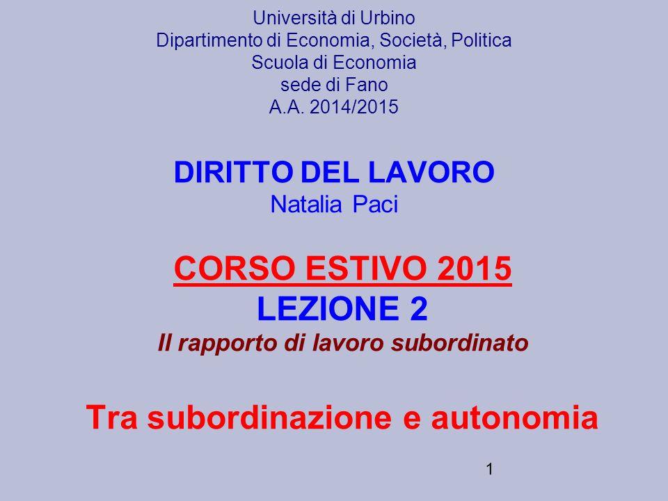 Il rapporto di lavoro subordinato Tra subordinazione e autonomia