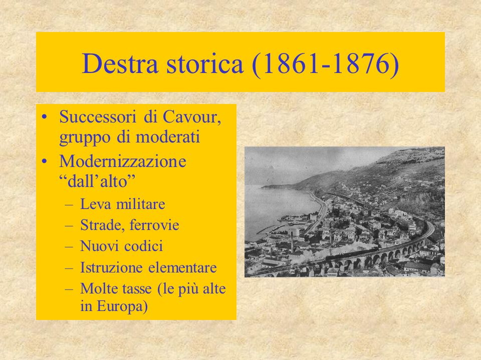 Destra storica (1861-1876) Successori di Cavour, gruppo di moderati