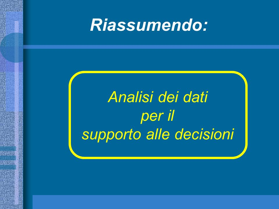Analisi dei dati per il supporto alle decisioni