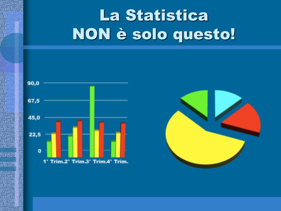 La Statistica NON è solo questo!
