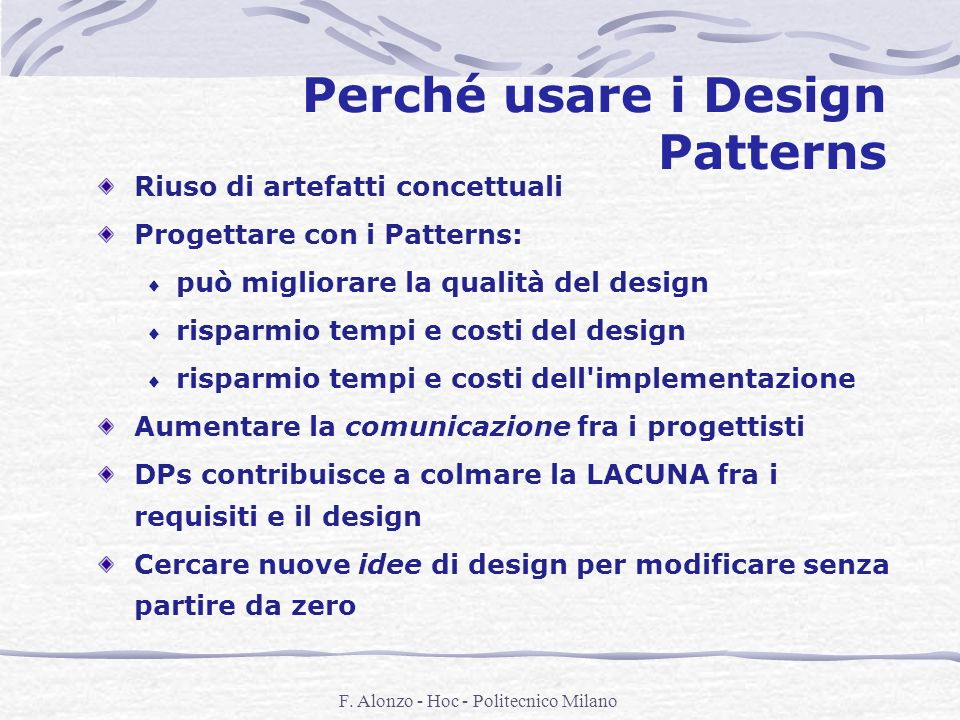 Perché usare i Design Patterns