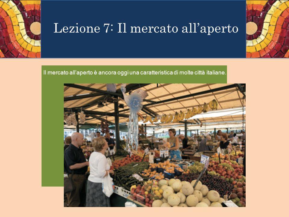 Lezione 7: Il mercato all'aperto