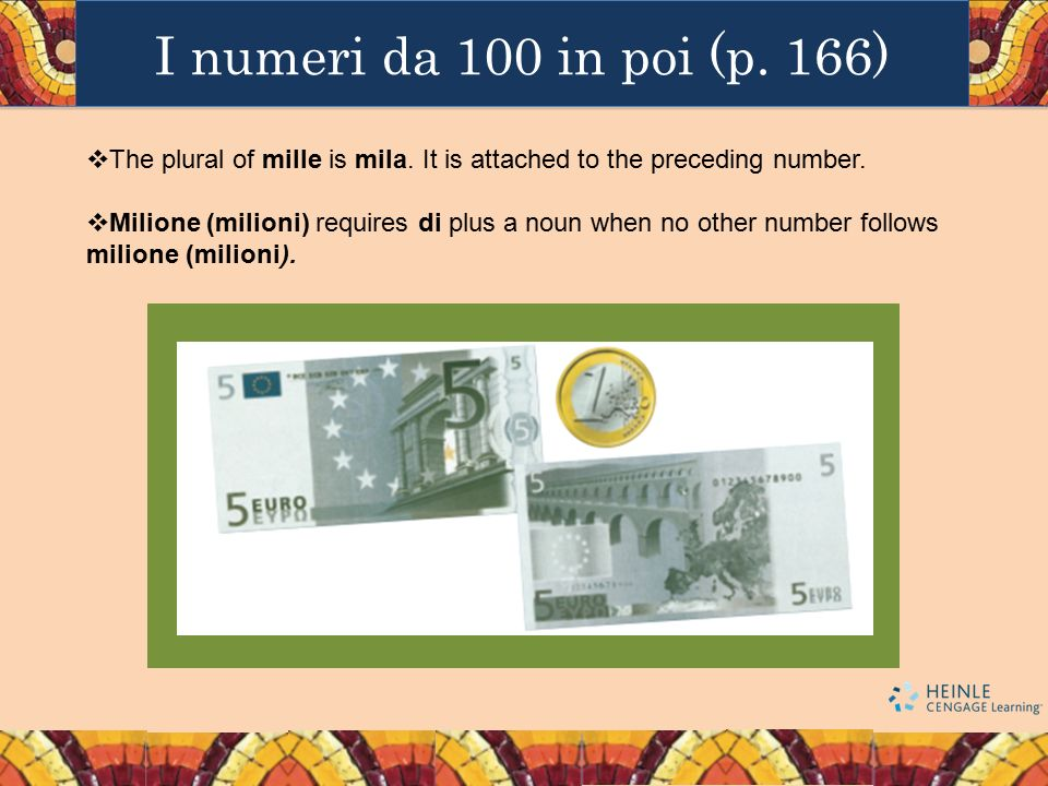 I numeri da 100 in poi (p. 166) The plural of mille is mila. It is attached to the preceding number.