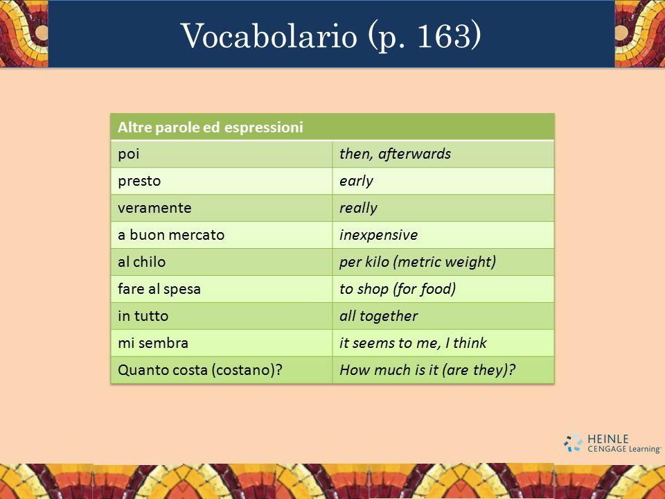 Vocabolario (p. 163) Altre parole ed espressioni poi then, afterwards