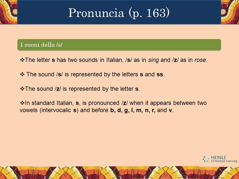 Pronuncia (p. 163) I suoni della /s/