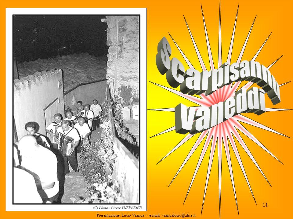 Scarpisannu vaneddi Presentazione: Lucio Vranca - e-mail vrancalucio@alice.it