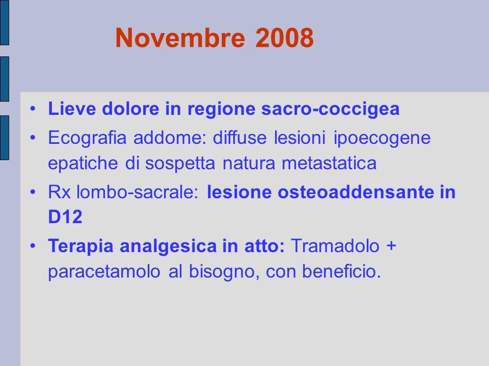 Novembre 2008 Lieve dolore in regione sacro-coccigea