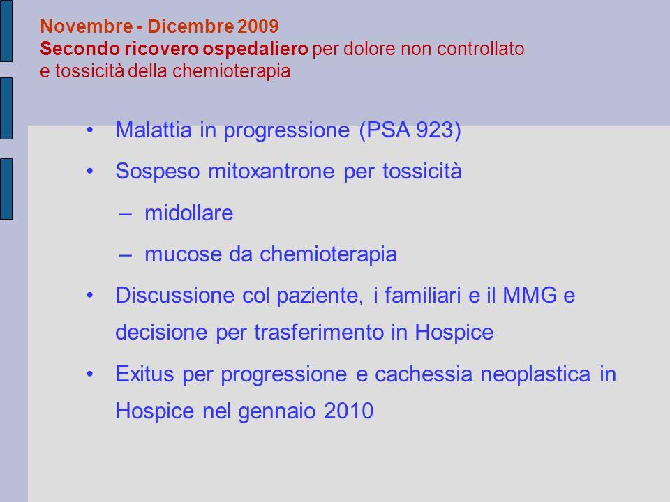 Malattia in progressione (PSA 923) Sospeso mitoxantrone per tossicità