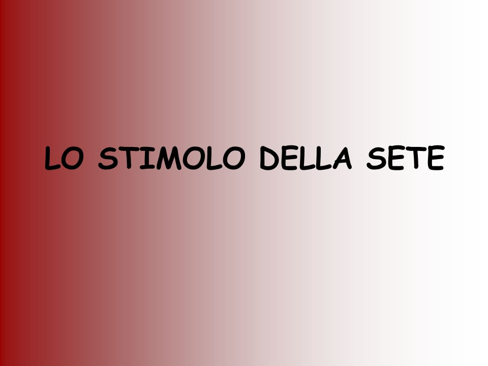 LO STIMOLO DELLA SETE