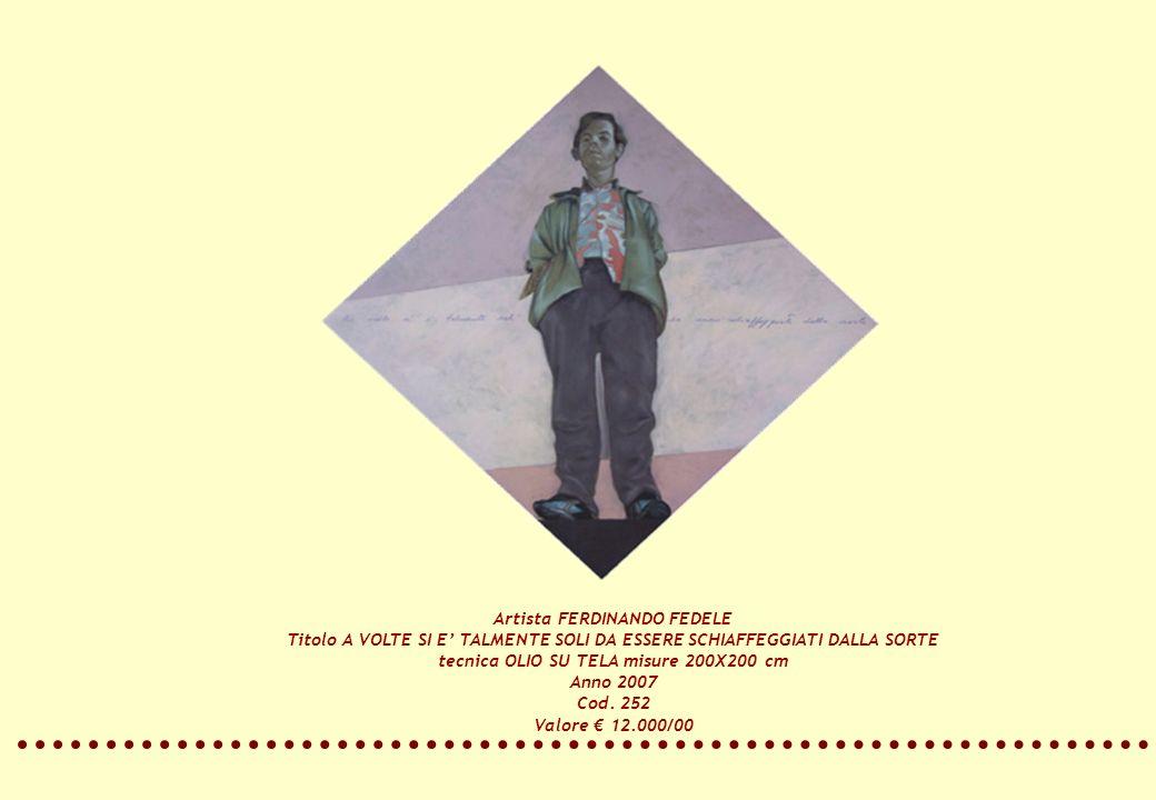 Artista FERDINANDO FEDELE tecnica OLIO SU TELA misure 200X200 cm