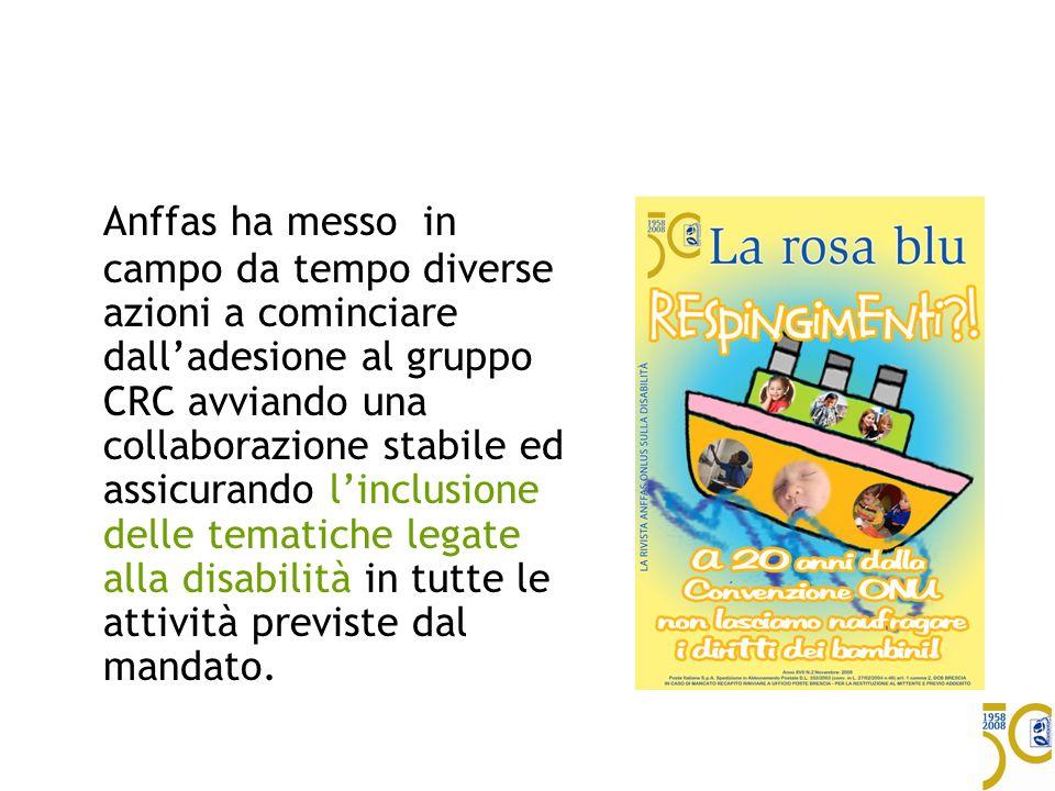 Anffas ha messo in campo da tempo diverse azioni a cominciare dall'adesione al gruppo CRC avviando una collaborazione stabile ed assicurando l'inclusione delle tematiche legate alla disabilità in tutte le attività previste dal mandato.