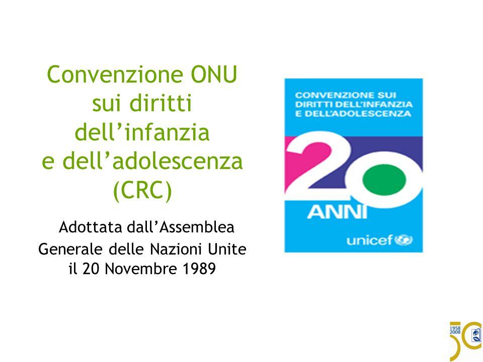 Convenzione ONU sui diritti dell'infanzia e dell'adolescenza (CRC) Adottata dall'Assemblea Generale delle Nazioni Unite il 20 Novembre 1989