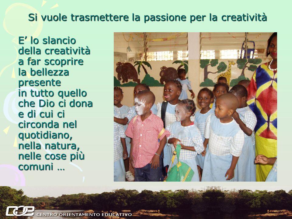 Si vuole trasmettere la passione per la creatività