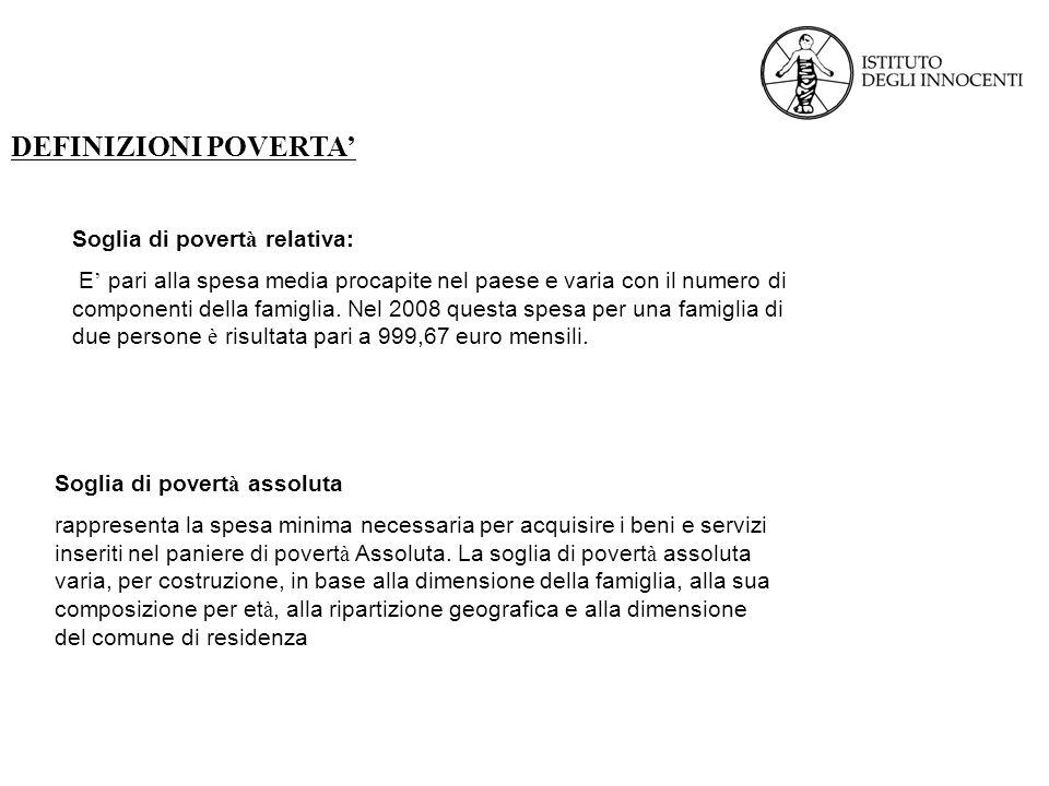 DEFINIZIONI POVERTA' Soglia di povertà relativa: