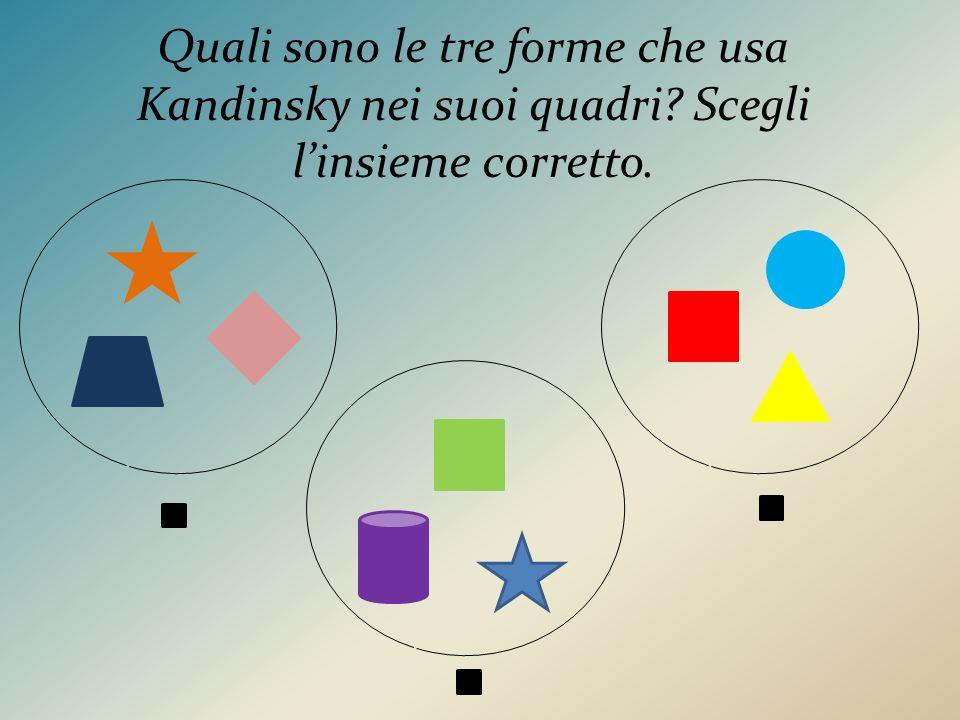 Quali sono le tre forme che usa Kandinsky nei suoi quadri