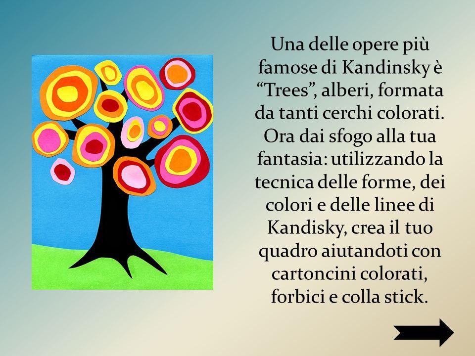 Una delle opere più famose di Kandinsky è Trees , alberi, formata da tanti cerchi colorati.