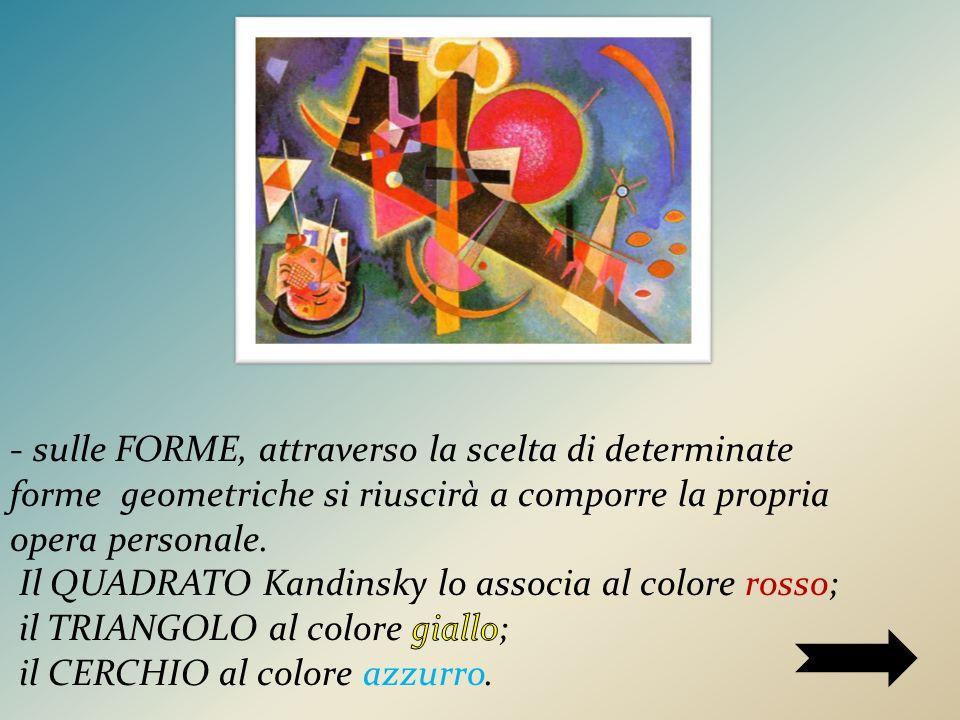 - sulle FORME, attraverso la scelta di determinate forme geometriche si riuscirà a comporre la propria opera personale.