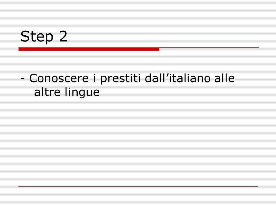 Step 2 - Conoscere i prestiti dall'italiano alle altre lingue