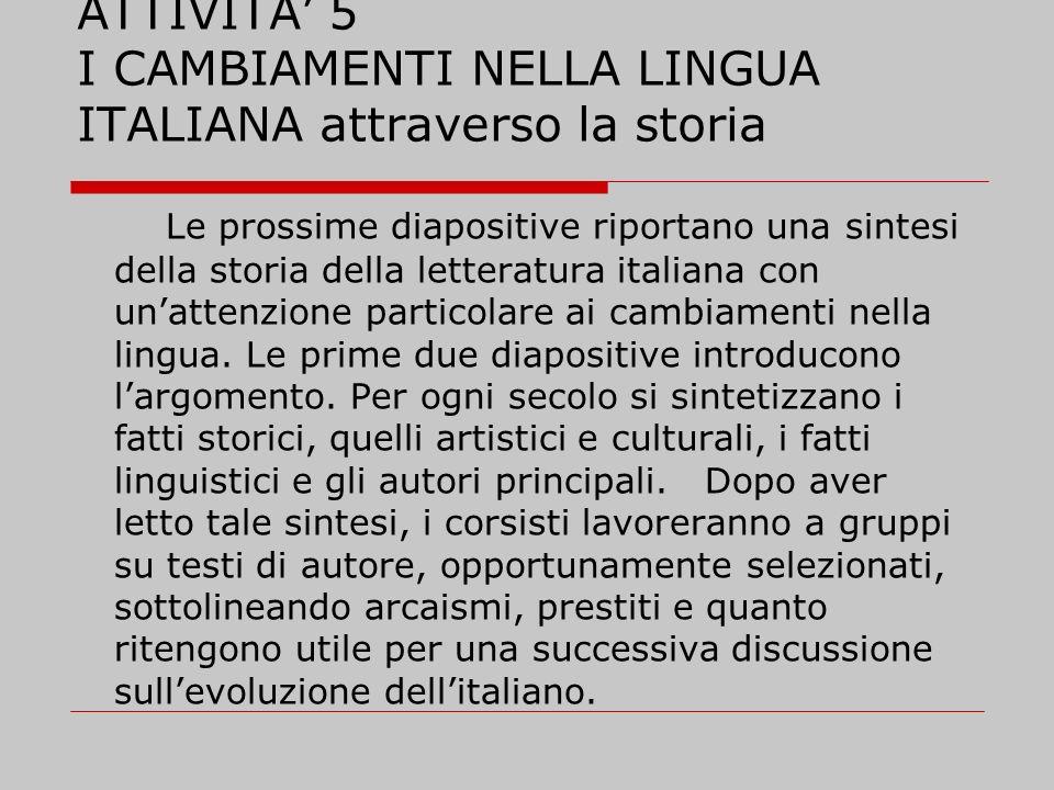 ATTIVITA' 5 I CAMBIAMENTI NELLA LINGUA ITALIANA attraverso la storia