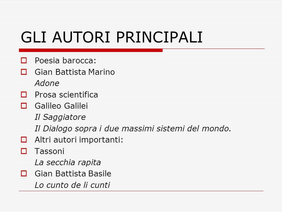 GLI AUTORI PRINCIPALI Poesia barocca: Gian Battista Marino Adone