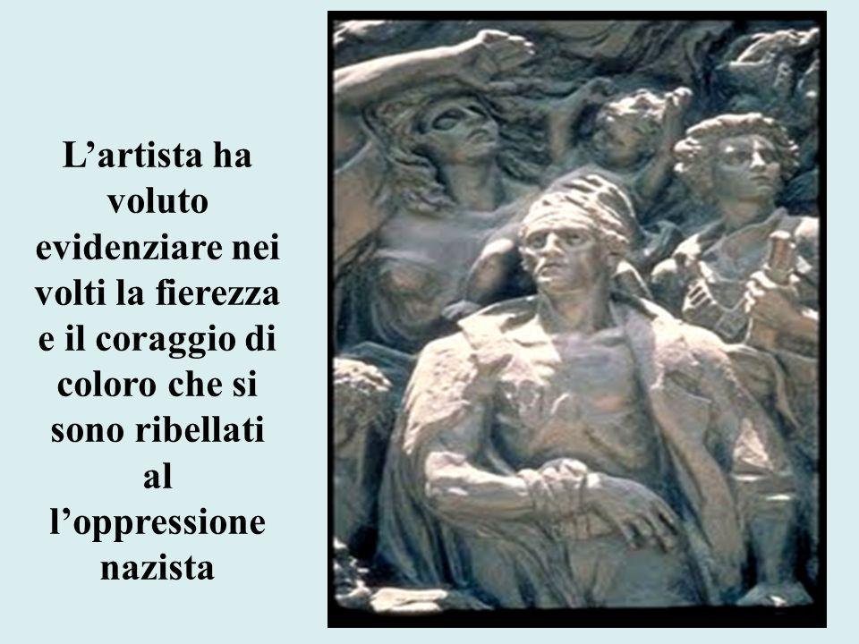 L'artista ha voluto evidenziare nei volti la fierezza e il coraggio di coloro che si sono ribellati al l'oppressione nazista