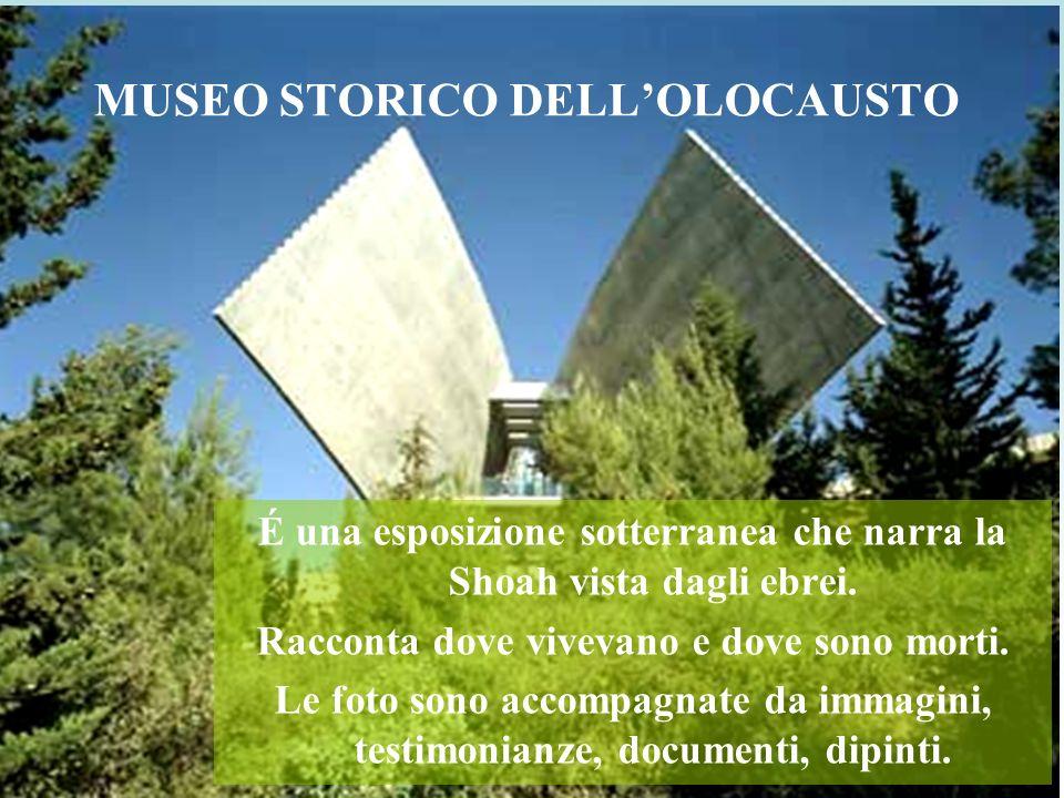 MUSEO STORICO DELL'OLOCAUSTO
