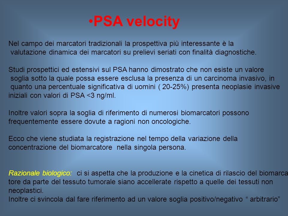 PSA velocity Nel campo dei marcatori tradizionali la prospettiva più interessante è la.