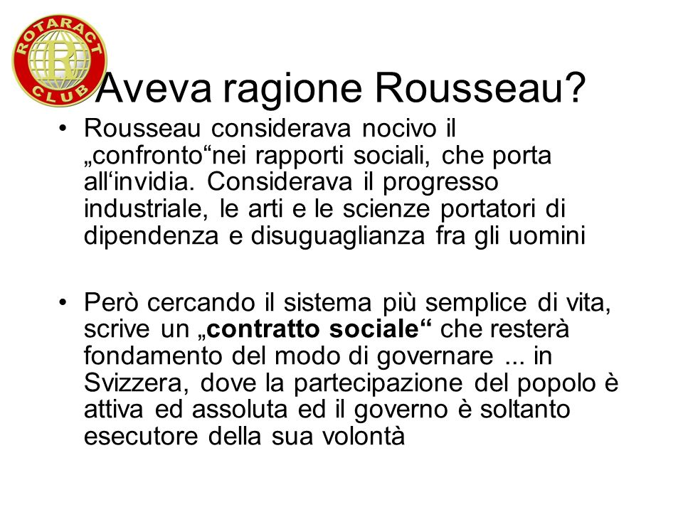 Aveva ragione Rousseau