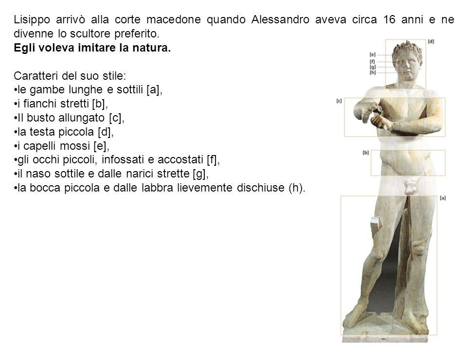 Lisippo arrivò alla corte macedone quando Alessandro aveva circa 16 anni e ne divenne lo scultore preferito.