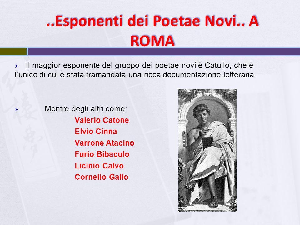 ..Esponenti dei Poetae Novi.. A ROMA