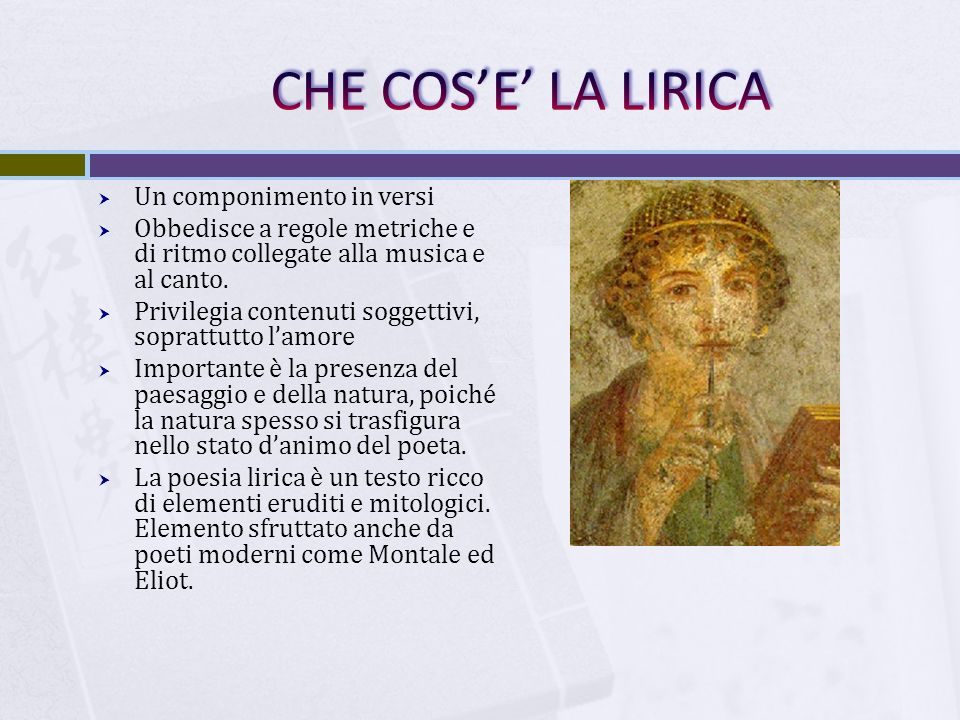 CHE COS'E' LA LIRICA Un componimento in versi