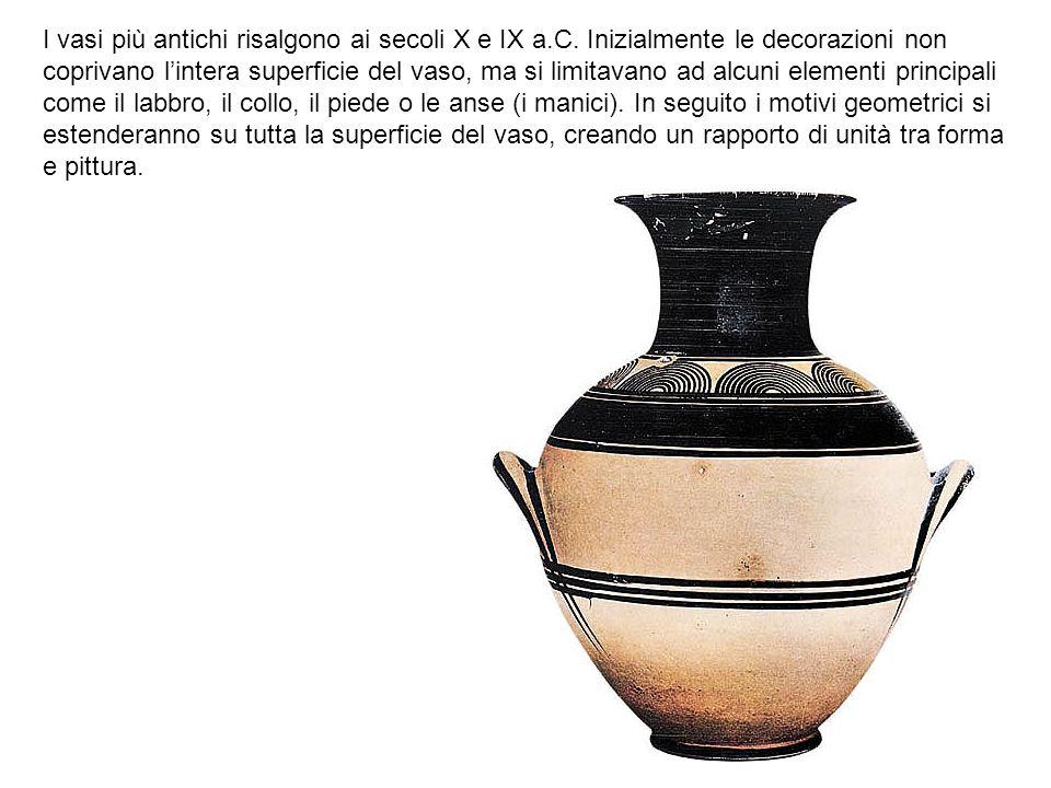 I vasi più antichi risalgono ai secoli X e IX a. C