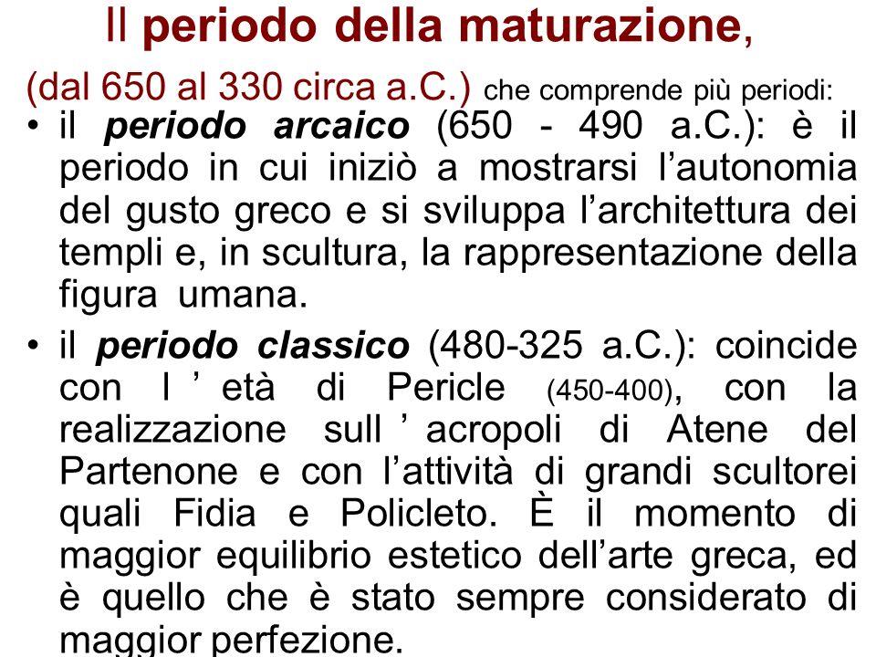 Il periodo della maturazione, (dal 650 al 330 circa a. C
